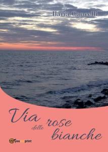 la-copertina-del-libro-via-delle-rose-bianche