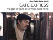 Cafè Express. Viaggio in treno al termine della notte - Copia